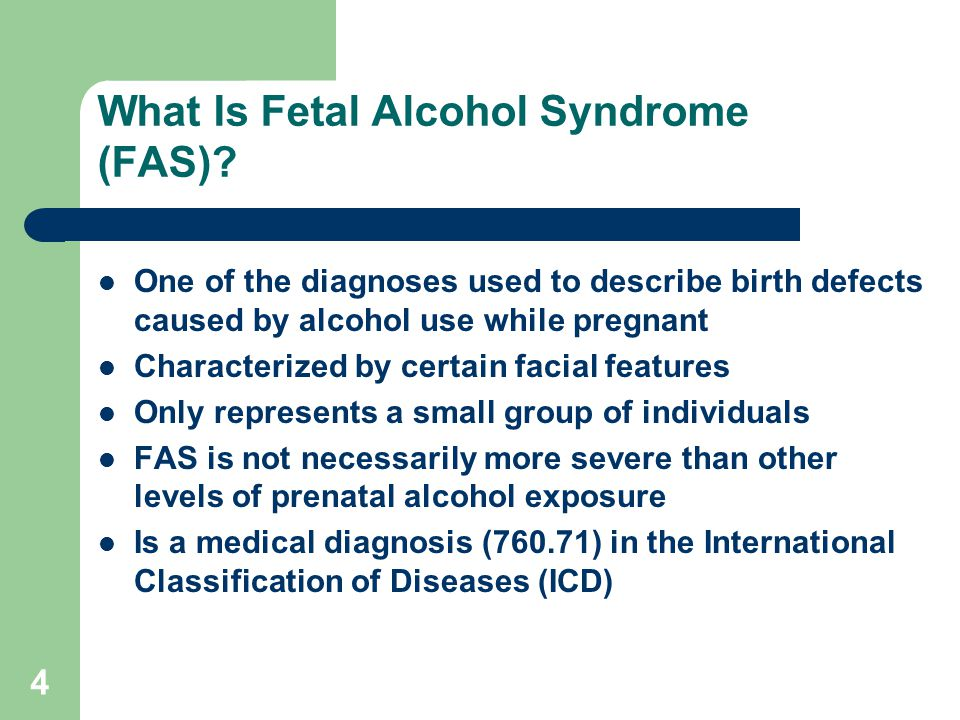 4 What Is Fetal Alcohol Syndrome (FAS).