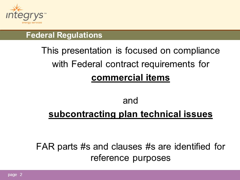 page Subcontracting Plan Reporting Diverse Spending Multiple Credit Reporting FAR does not directly state the multiple credit process, but requires the use of the eSRS system.