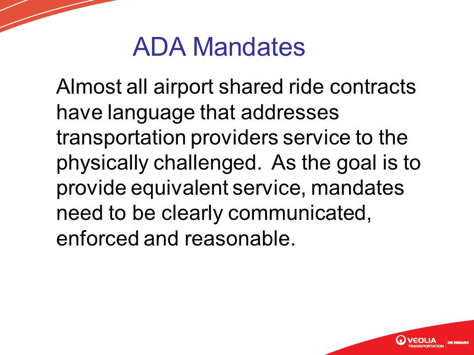 Almost all airport shared ride contracts have language that addresses transportation providers service to the physically challenged.
