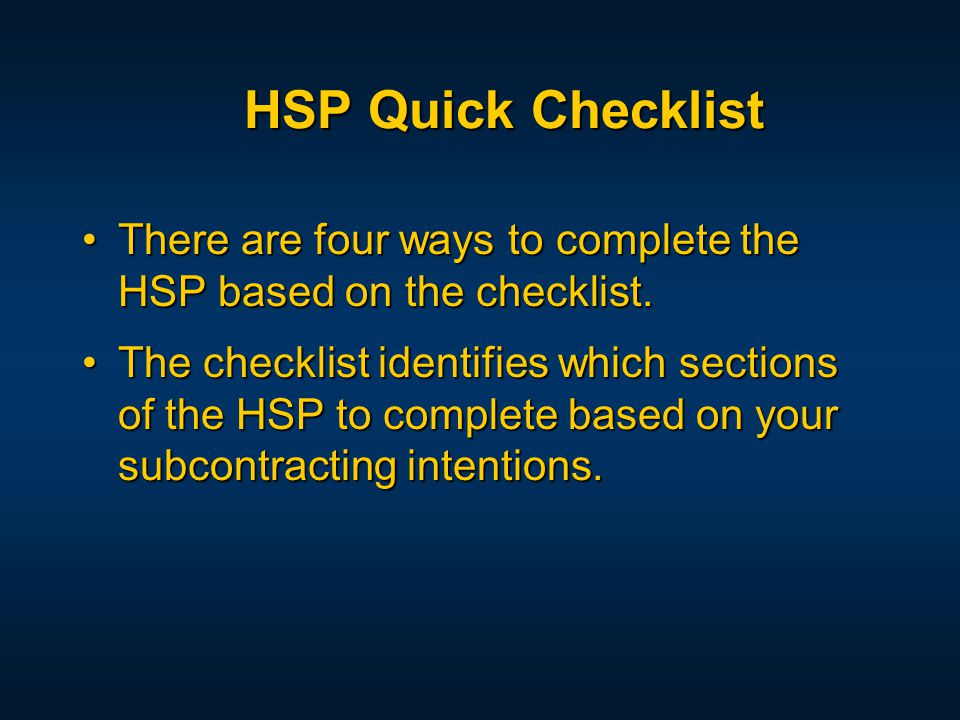 There are four ways to complete the HSP based on the checklist.There are four ways to complete the HSP based on the checklist.