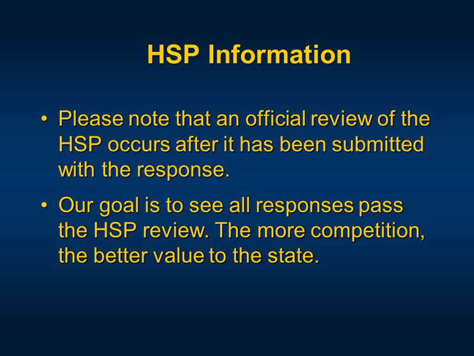 Please note that an official review of the HSP occurs after it has been submitted with the response.Please note that an official review of the HSP occurs after it has been submitted with the response.