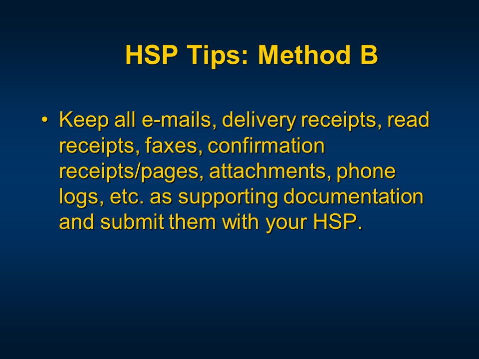 Keep all e-mails, delivery receipts, read receipts, faxes, confirmation receipts/pages, attachments, phone logs, etc.