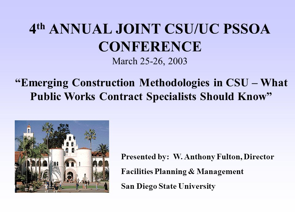 Emergence of New Methodologies for Capital Outlay Historical Background Master BuilderTrade Workers 1960'sEmergence of fast track 1980'sConstruction Management linked to GMP Trend: Less staff and capability in house outsource Minimize Risk & Claims CSU Experience: Decentralization of Contract Management Lump Sum Funding – Streamlined Projects