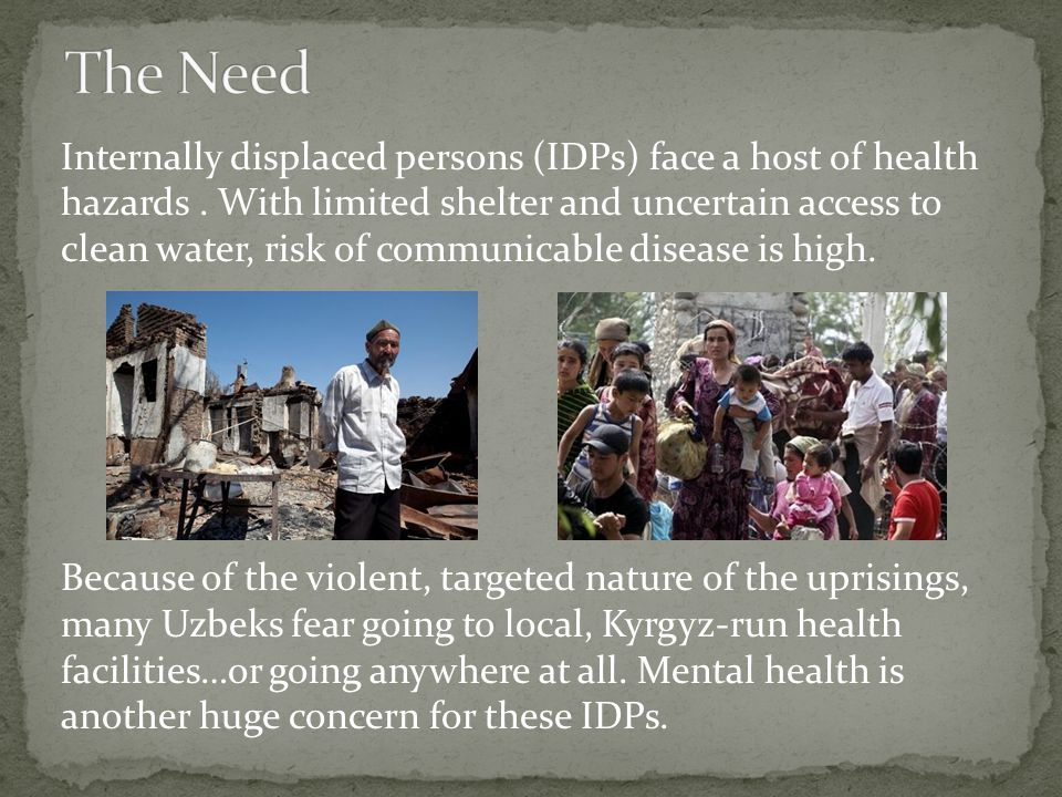 Internally displaced persons (IDPs) face a host of health hazards.