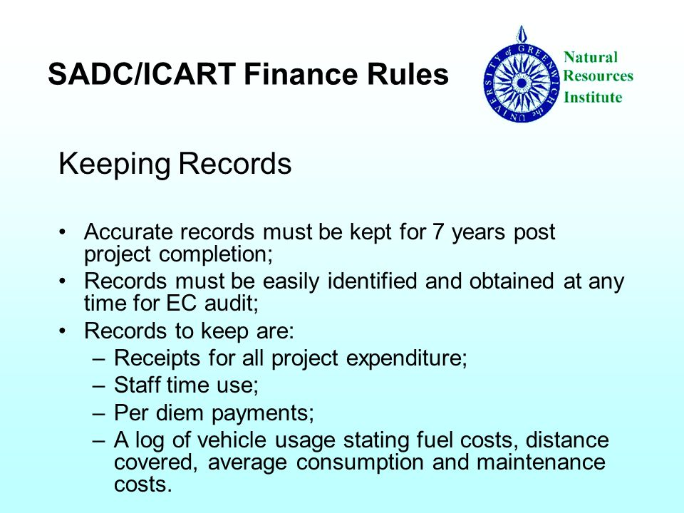 Keeping Records Accurate records must be kept for 7 years post project completion; Records must be easily identified and obtained at any time for EC a
