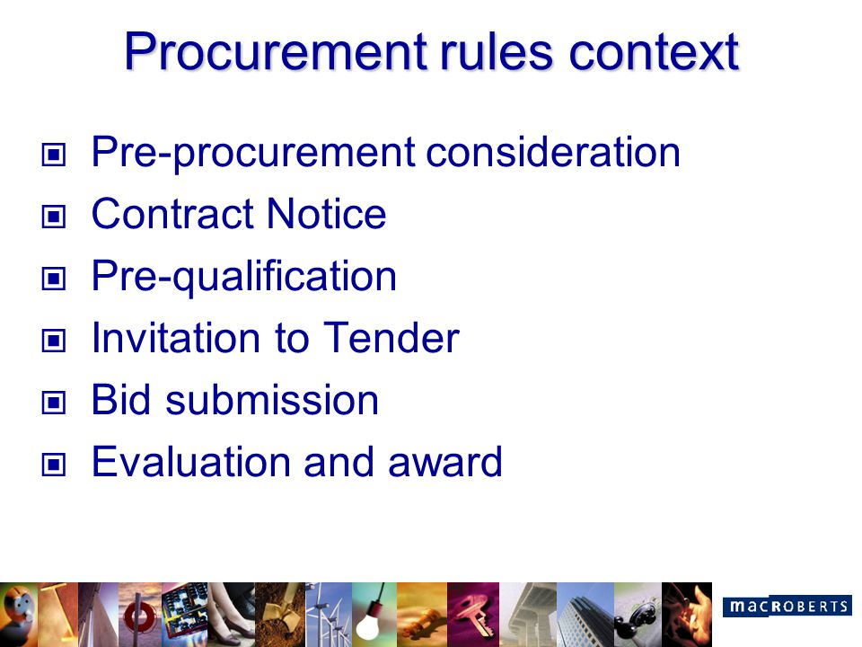 Procurement rules context Pre-procurement consideration Contract Notice Pre-qualification Invitation to Tender Bid submission Evaluation and award