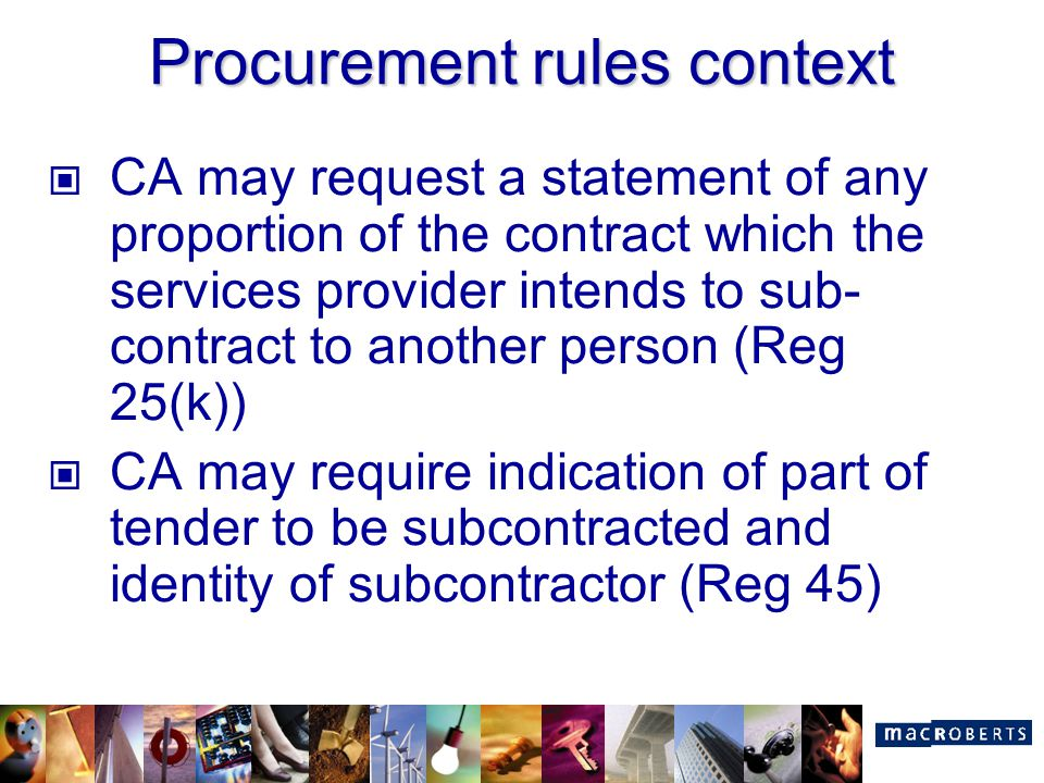 Procurement rules context CA may request a statement of any proportion of the contract which the services provider intends to sub- contract to another