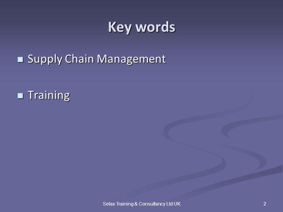 2 Key words Supply Chain Management Supply Chain Management Training Training