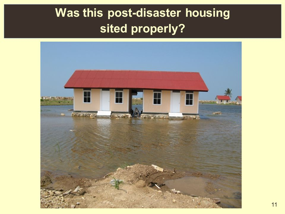 11 Was this post-disaster housing sited properly?