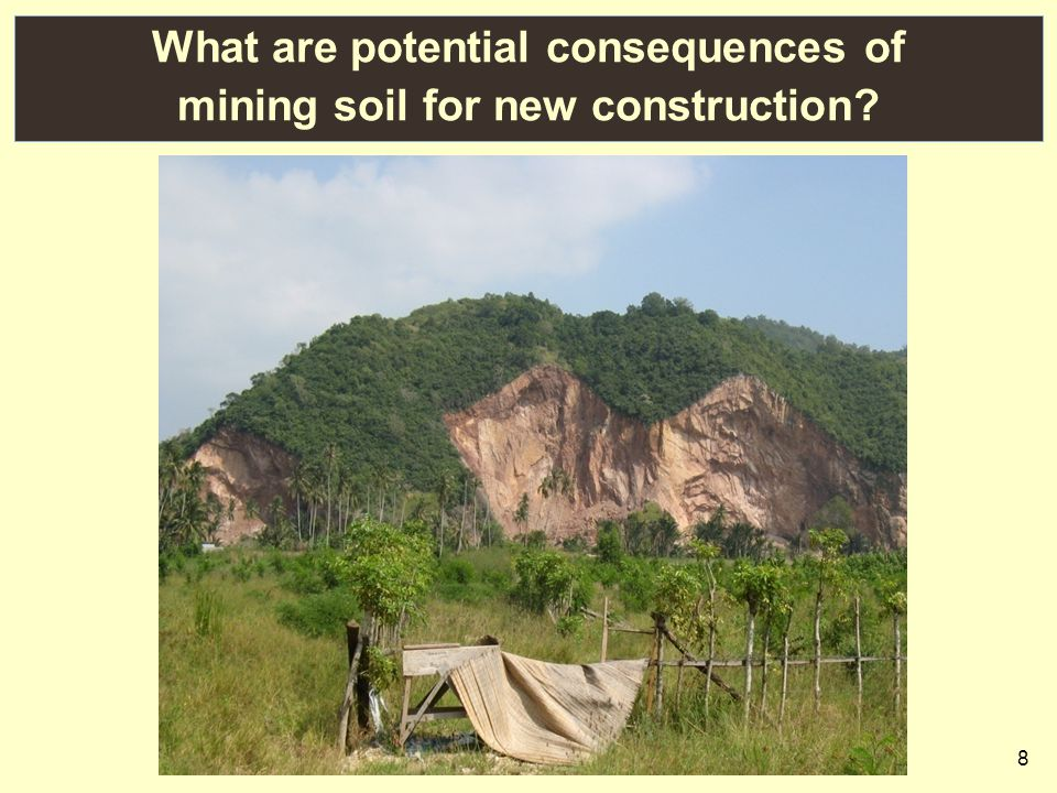 8 What are potential consequences of mining soil for new construction?