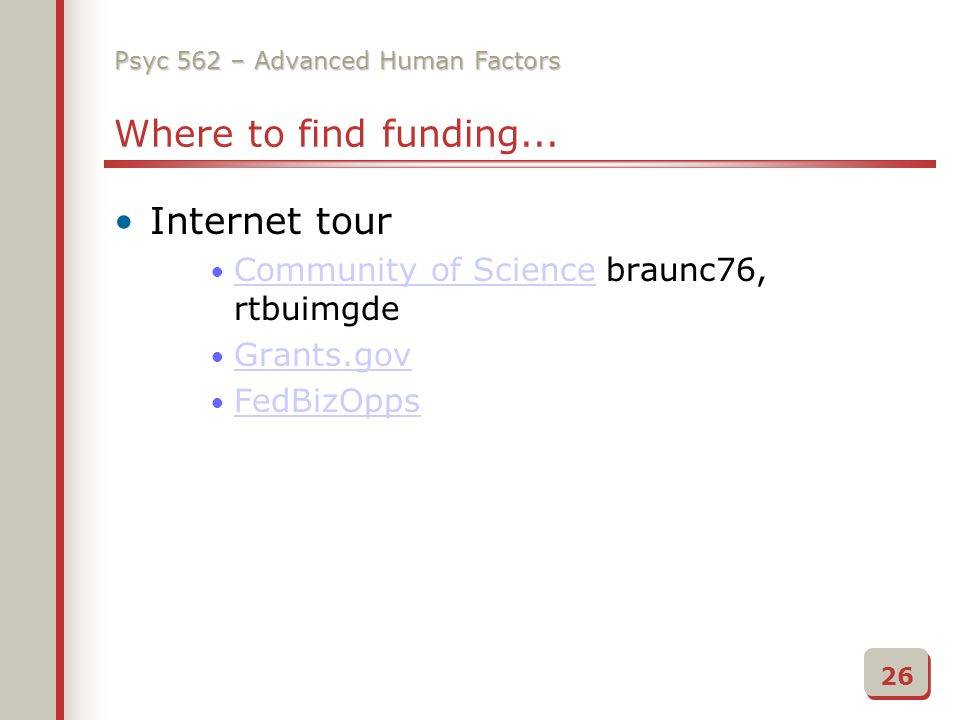 Psyc 562 – Advanced Human Factors Where to find funding...