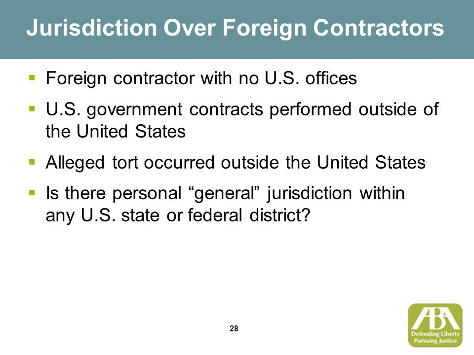 28 Jurisdiction Over Foreign Contractors  Foreign contractor with no U.S.