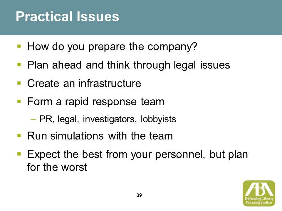 39 Practical Issues  How do you prepare the company.
