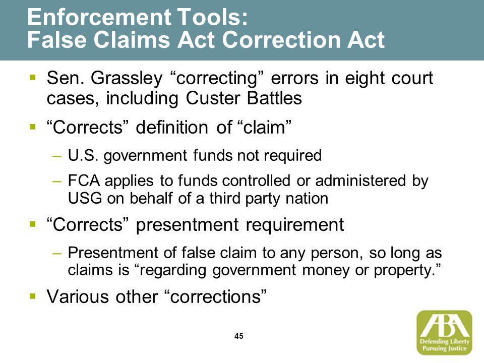 45 Enforcement Tools: False Claims Act Correction Act  Sen.