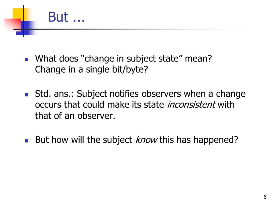 6 But... What does change in subject state mean.