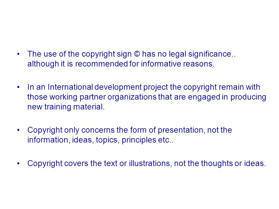 The use of the copyright sign © has no legal significance..