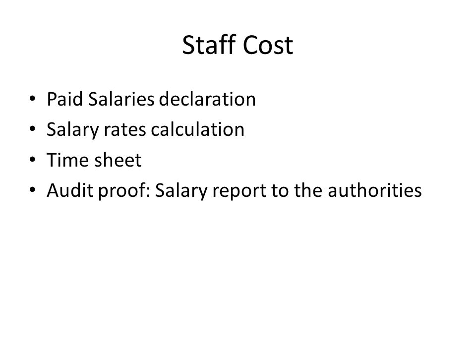 Staff Cost Paid Salaries declaration Salary rates calculation Time sheet Audit proof: Salary report to the authorities