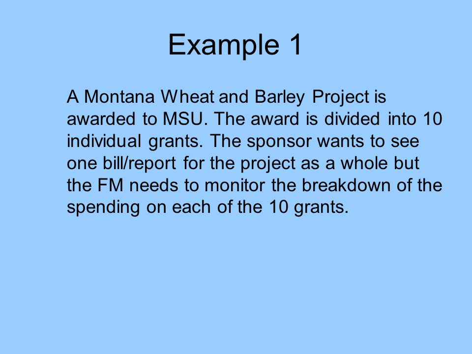Example 1 A Montana Wheat and Barley Project is awarded to MSU.