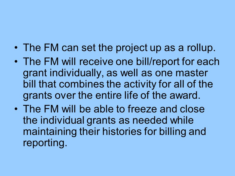 The FM can set the project up as a rollup.