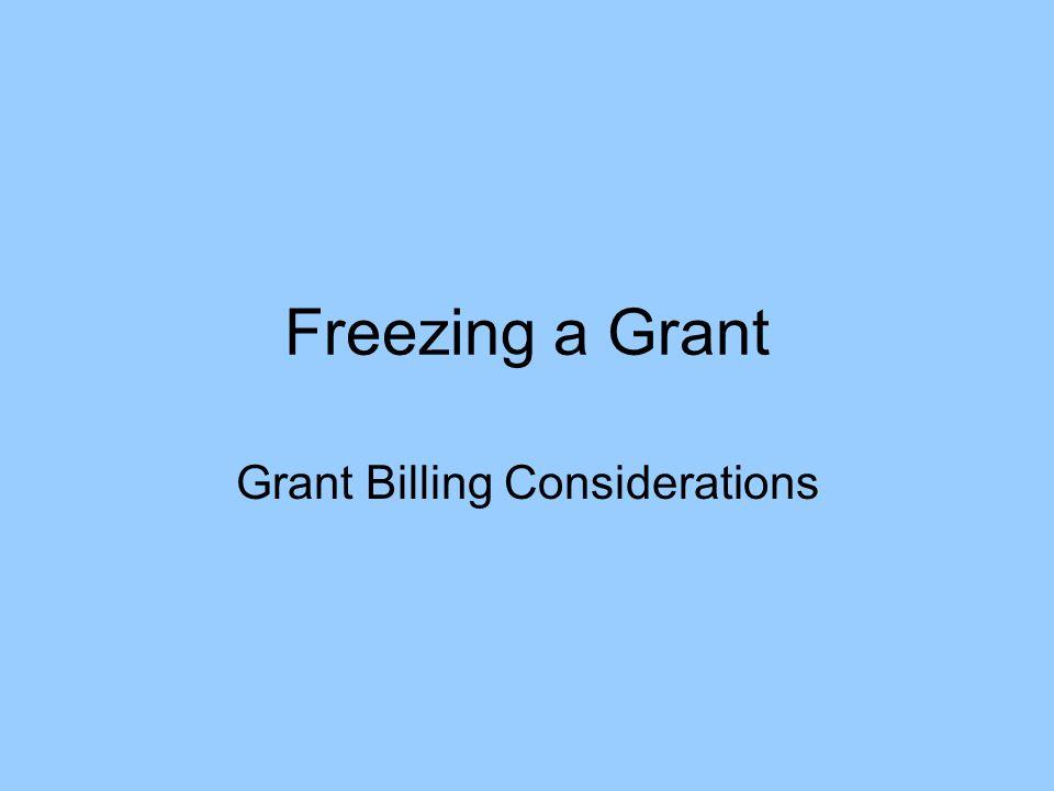 Freezing a Grant Grant Billing Considerations