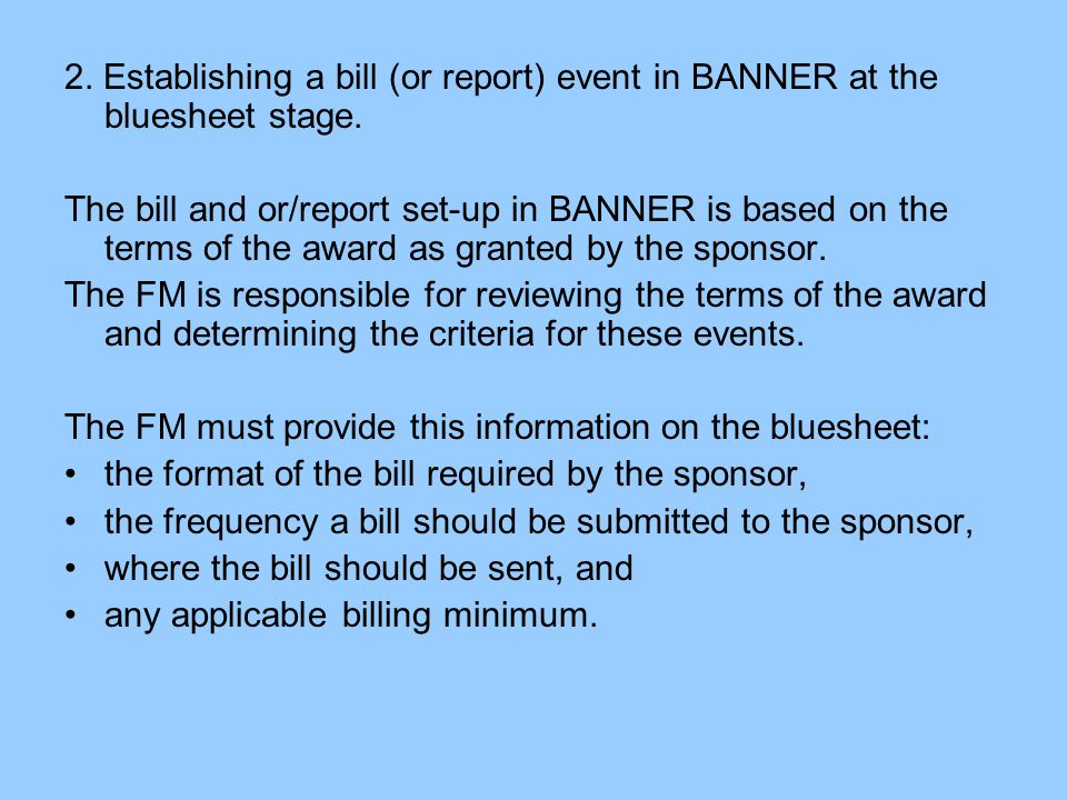 2. Establishing a bill (or report) event in BANNER at the bluesheet stage.