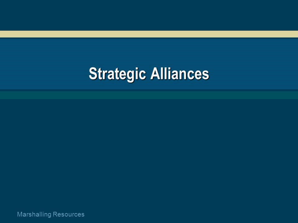 Marshalling Resources Strategic Alliances