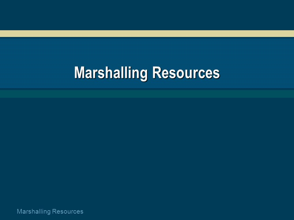 Marshalling Resources