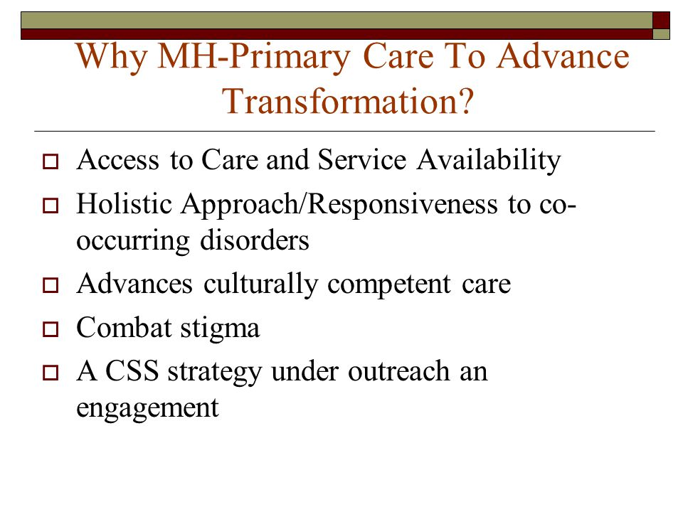 Why MH-Primary Care To Advance Transformation.