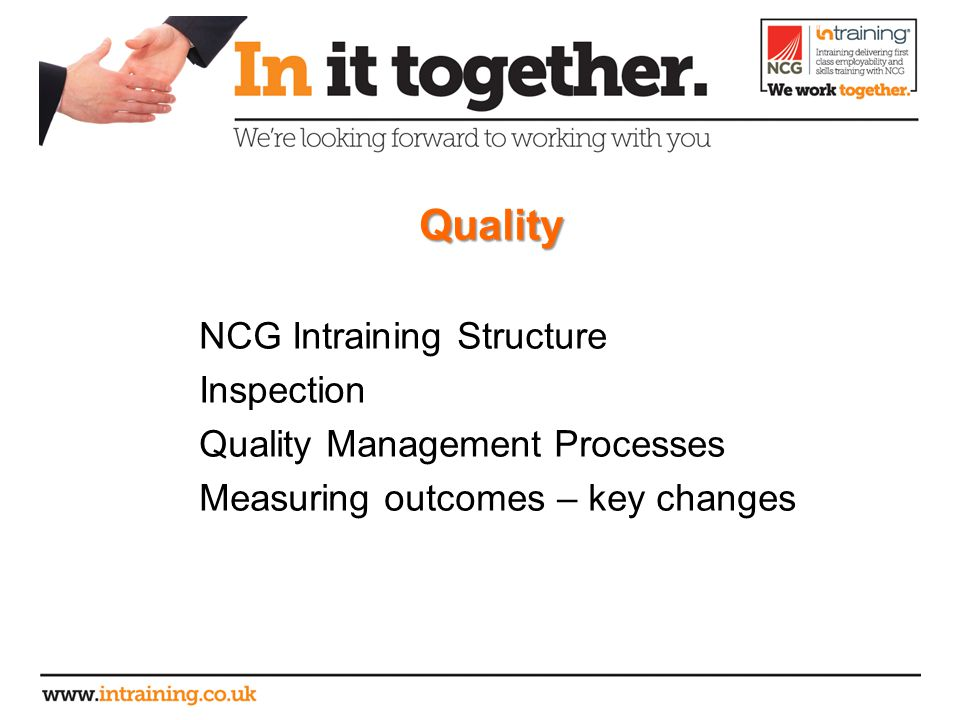 Quality NCG Intraining Structure Inspection Quality Management Processes Measuring outcomes – key changes
