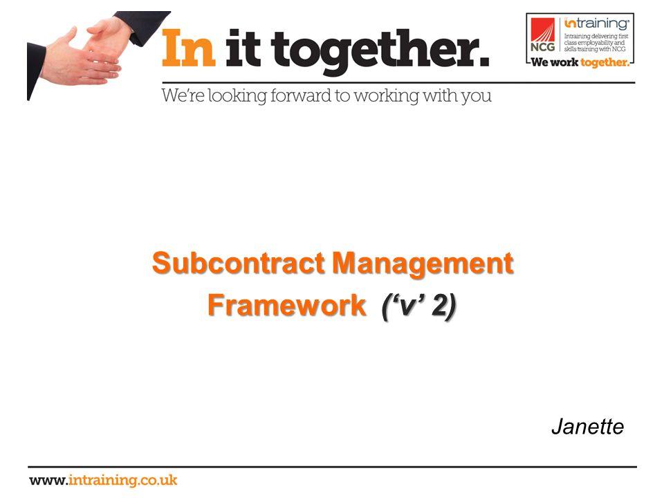 Subcontract Management Framework ('v' 2) Janette