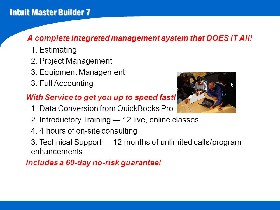 Intuit Master Builder 7 We need that estimate today.