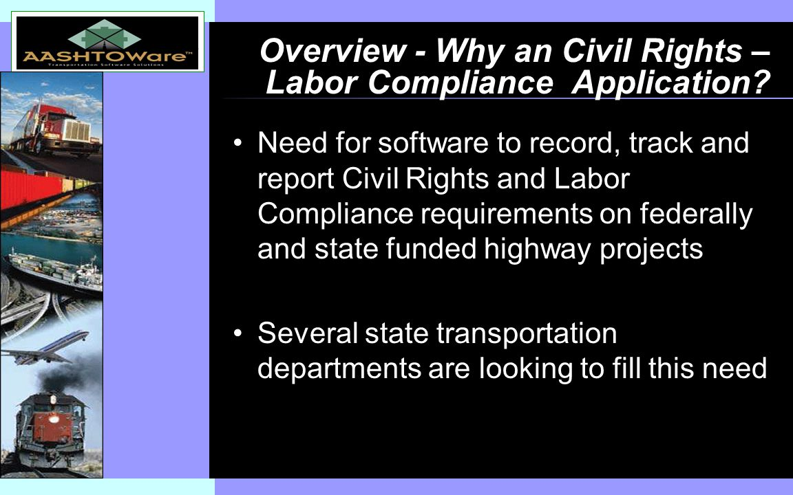 Insert software product logo (or name) on slide master Overview - Why an Civil Rights – Labor Compliance Application.