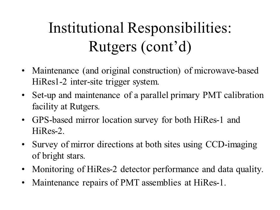 Institutional Responsibilities: Rutgers (cont'd) Maintenance (and original construction) of microwave-based HiRes1-2 inter-site trigger system. Set-up