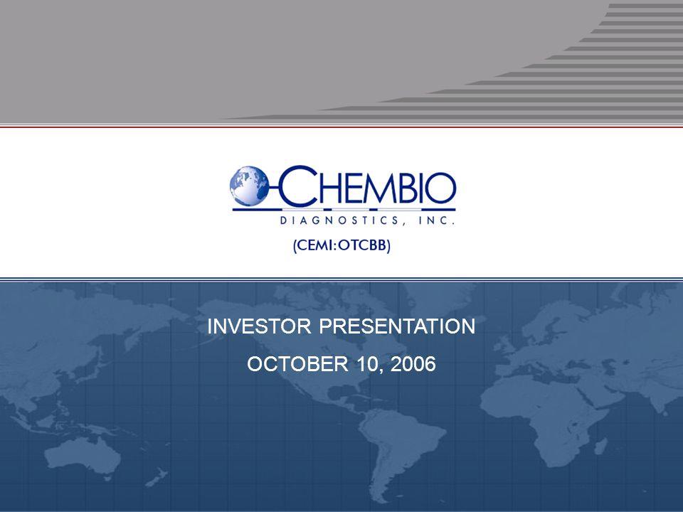 CEMI:OTCBB ● WWW.CHEMBIO. COM INVESTOR PRESENTATION OCTOBER 10, 2006
