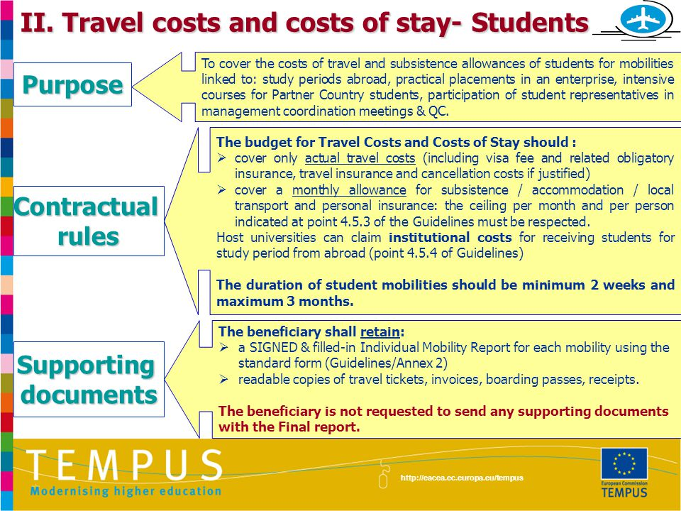 http://eacea.ec.europa.eu/tempus II. Travel costs and costs of stay- Students To cover the costs of travel and subsistence allowances of students for