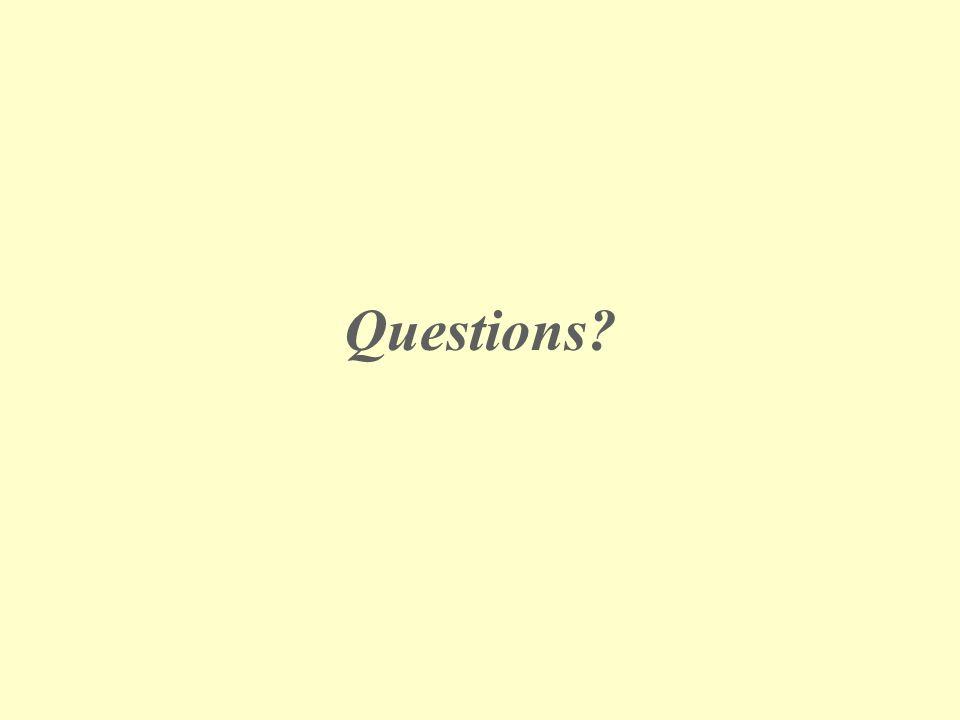 APRIL 22, 2010 Questions?