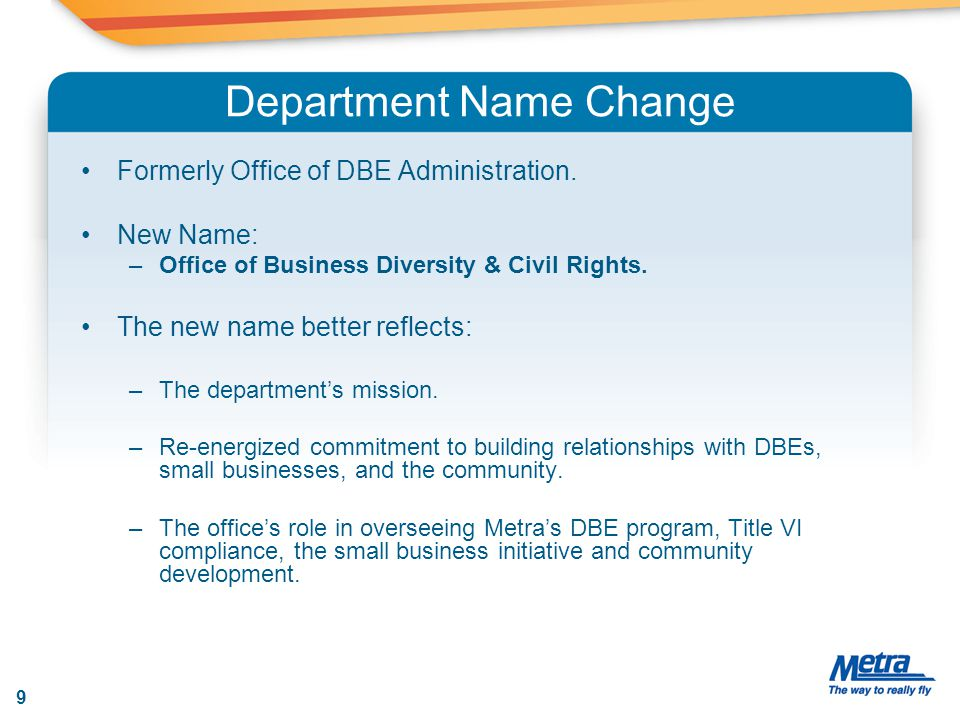 Department Name Change Formerly Office of DBE Administration.