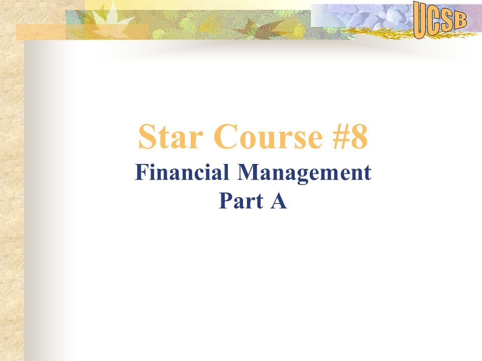 Star Course #8 Financial Management Part A