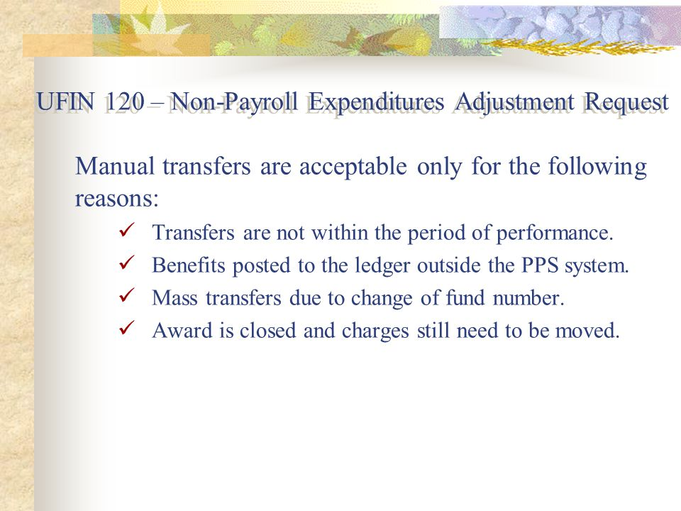Manual transfers are acceptable only for the following reasons: Transfers are not within the period of performance.
