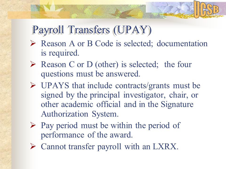 Payroll Transfers (UPAY)  Reason A or B Code is selected; documentation is required.
