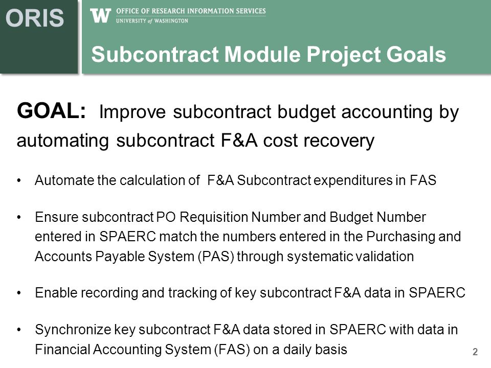 ORIS Current: Process and Systems State - Summary Only direct costs for subcontracts are automatically updated in FAS.