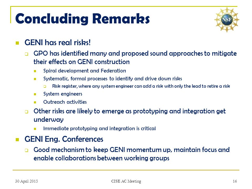 Concluding Remarks GENI has real risks.