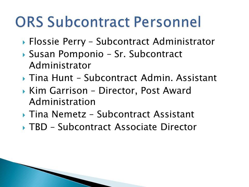  Flossie Perry – Subcontract Administrator  Susan Pomponio – Sr.