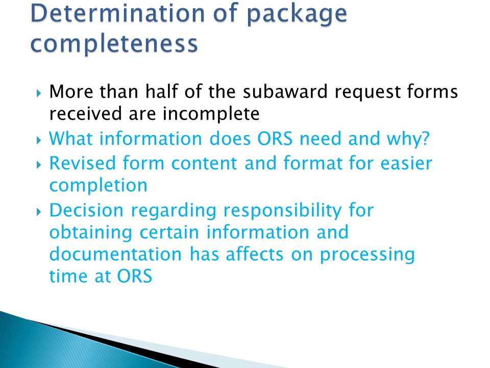  More than half of the subaward request forms received are incomplete  What information does ORS need and why.