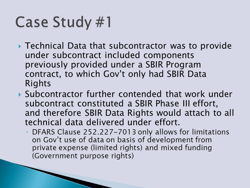  Technical Data that subcontractor was to provide under subcontract included components previously provided under a SBIR Program contract, to which G