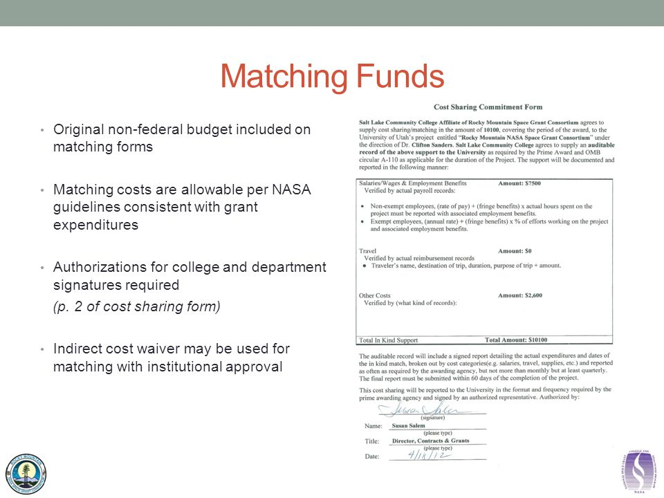 Matching Funds Original non-federal budget included on matching forms Matching costs are allowable per NASA guidelines consistent with grant expenditu