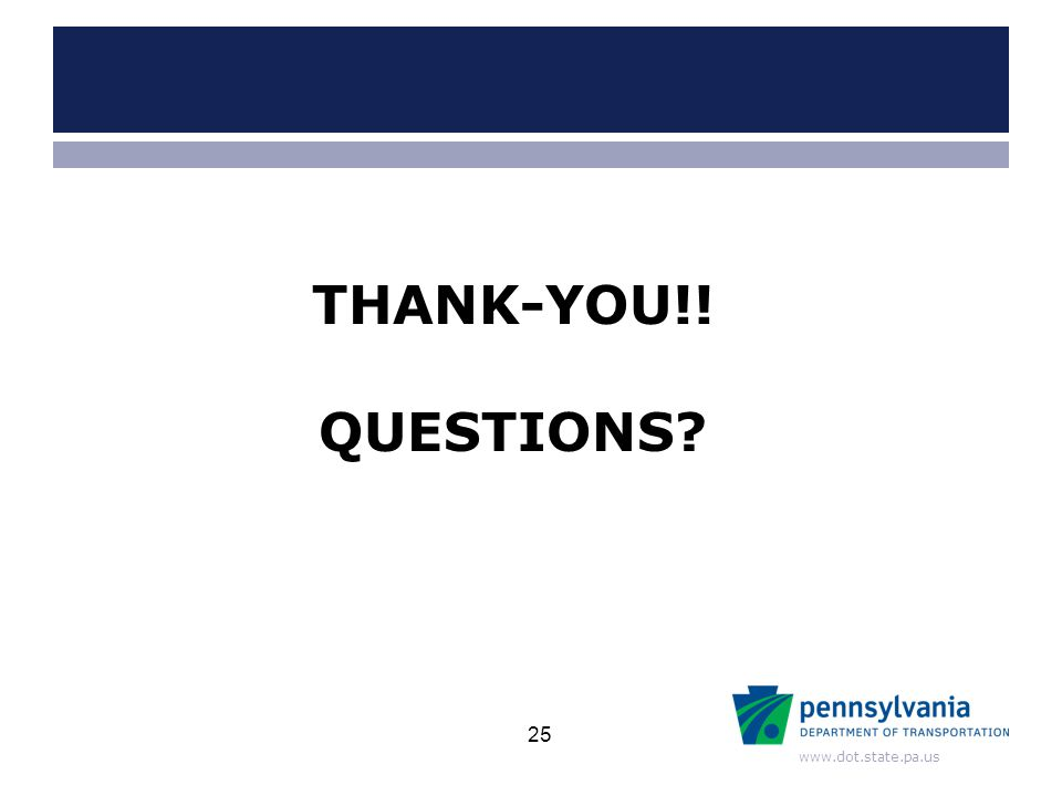 www.dot.state.pa.us 25 THANK-YOU!! QUESTIONS?