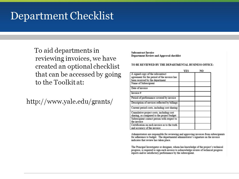 Department Checklist To aid departments in reviewing invoices, we have created an optional checklist that can be accessed by going to the Toolkit at: http://www.yale.edu/grants/