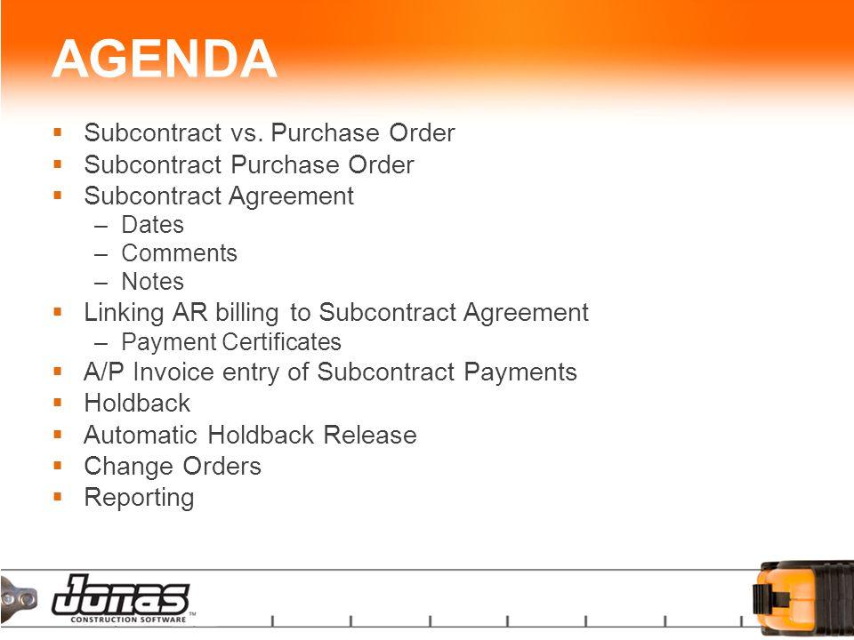 AGENDA  Subcontract vs.
