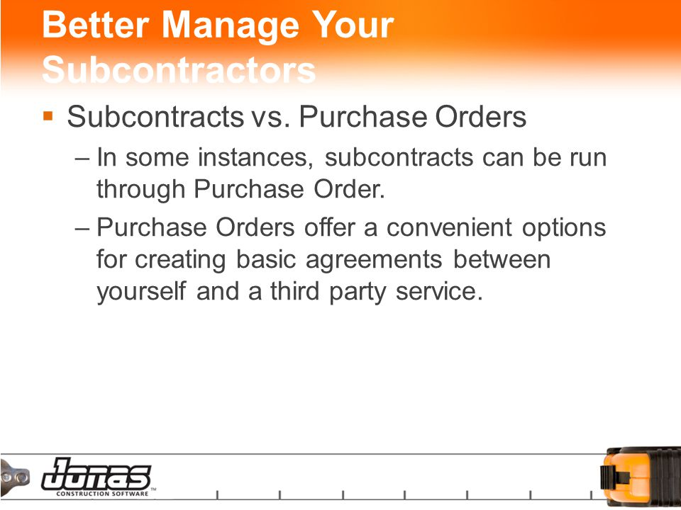 Better Manage Your Subcontractors  Subcontracts vs.
